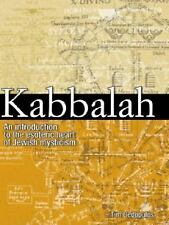 Kabbalah : An Illustrated Introduction to the Esoteric Heart of Jewish Mysticism