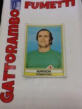 Figurine Calciatori Panini N.89 Superchi Fiorentina Con Velina - Anno 73/74
