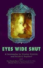 Eyes Wide Shut: A Screenplay by Kubrick, Stanley, Raphael, Frederic, Schnitzler
