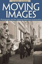 Moving Images: Photography and the Japanese American Incarceration (As-ExLibrary