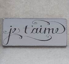 Shabby Chic Je T'aime French I Love You Wood Sign in Paris Grey & Black
