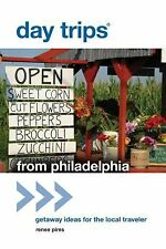 Day Trips® from Philadelphia: Getaway Ideas For The Local Traveler (Day Trips Se