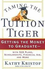 Taming the Tuition Tiger: Getting the Money to Graduate--with 529 Plans, Scholar