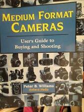 Medium Format Cameras-User's Guide To Buying & Shooting-Peter B. Williams, Paper