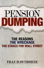 Pension Dumping: The Reasons, the Wreckage, the Stakes for Wall Street-ExLibrary