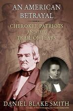 An American Betrayal: Cherokee Patriots and the Trail of Tears-ExLibrary