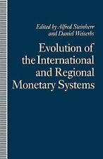 Evolution of the International and Regional Monetary Systems : Essays in...