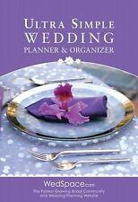 Ultra Simple Wedding Planner and Organizer by Alex A. Lluch and Elizabeth...