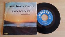 """CATERINA VALENTE - AMO SOLO TE/MALINCONIA - 45 GIRI 7"""" - ITALY PRESS"""