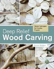 Deep Relief Wood Carving Book~Simple Techniques for Complex Projects~NEW!