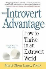 The Introvert Advantage: How to Thrive in an Extrovert World, Marti Olsen Laney