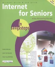 Internet for Seniors in Easy Steps by Michael Price and Sue Price (2013,...