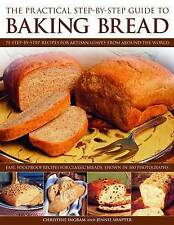The Practical Step-by-step Guide to Baking Bread, Christine Ingram