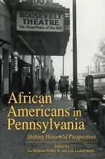 African Americans in Pennsylvania: Shifting Historical Perspectives