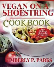 Vegan on a Shoestring Cookbook : Easy Delicious Recipes for a Vegan Diet by...