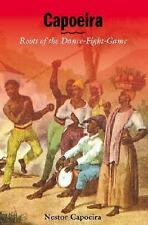 Capoeira: Roots of the Dance-Fight-Game, Capoeira, Nestor, Good Book
