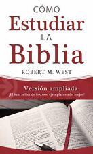 Cómo Estudiar la Biblia / Versión Ampliada : ¡el Best Seller de 800. 000...