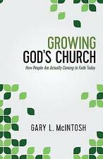 Growing God's Church How People Are Actually Coming Faith Tod by McIntosh Gary L