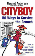 Cityboy: 50 Ways to Survive the Crunch, Geraint Anderson