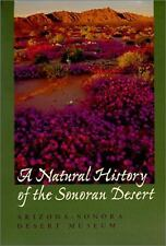 A Natural History of the Sonoran Desert by Arizona-Sonora Desert Museum Staff...