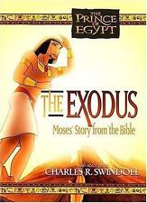 Prince of Egypt: The Exodus Moses Story from the Bible by Charles R. Swindoll (1