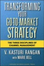 Transforming Your Go-to-Market Strategy: The Three Disciplines of Channel Manage