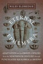 Eternal Ephemera : Adaptation and the Origin of Species from the Nineteenth...