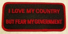 I LOVE MY COUNTRY BUT FEAR MY GOVERNMENT PATCH, BIKER PATCHES, FUNNY PATCHES,