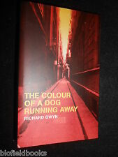 SIGNED COPY: Richard Gwyn - The Colour of a Dog Running Away - 2005-1st, Ltd 200