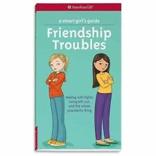 A Smart Girl's Guide: Friendship Troubles Revised: Dealing with fights, being