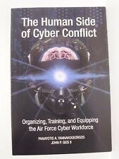 The Human Side of Cyber Conflict : Organizing, Training, and Equipping the...