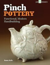 Pinch Pottery: Functional, Modern Handbuilding-ExLibrary