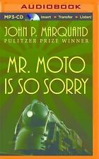 Mr. Moto: Mr. Moto Is So Sorry 4 by John P. Marquand (2016, MP3 CD, Unabridged)