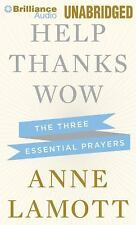 Help, Thanks, Wow : The Three Essential Prayers by Anne Lamott (2013, CD,...
