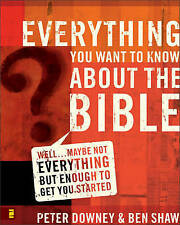 Everything You Want to Know About the Bible: Well...Maybe Not Everything But...