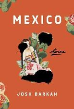 Mexico : Stories by Josh Barkan (NEW, Hardcover) Best Price Online!
