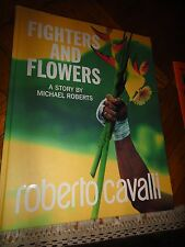 Roberto Cavalli Fighters and Flowers Book by Michael Roberts