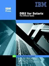 DB2 for Solaris: The Official Guide (IBM Press Series--Information Management)