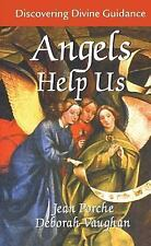Angels Help Us : Discovering Divine Guidance by Jean Porche and Deborah...