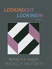 Looking Out, Looking In, by Adler, Proctor, 13th Edition Looking Out Looking In