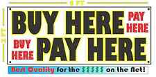 BUY HERE PAY HERE Banner Sign NEW Larger Size for Auto Used Car Lot Shop