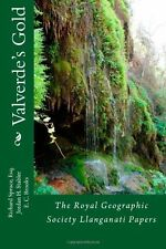 Valverde's Gold : The Royal Geographical Society Llanganati Papers by Edwards...