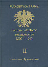 Rüdiger W. A. Franz - Preußisch-deutsche Seitengewehre 1807-1945 - Band 2