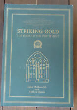 Striking Gold - 100 Years of the Perth Mint by John McIlwrath & Anthea Harris