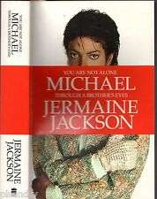 YOU ARE NOT ALONE: MICHAEL JACKSON Through A Brother's Eyes JERMAINE JACKSON