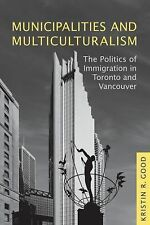 Municipalities and Multiculturalism: The Politics of Immigration in Toronto and