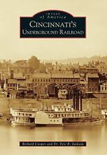 Images of America: Cincinnati's Underground Railroad by Eric R. Jackson and...