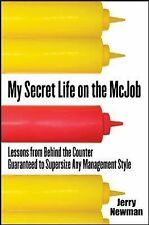 My Secret Life on the McJob : Lessons from Behind the Counter Guaranteed to...