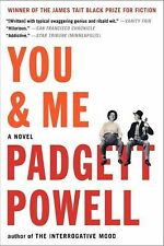 You and Me : A Novel by Padgett Powell (2013, Paperback)