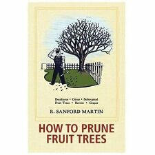 How to Prune Fruit Trees by R. Sanford Martin and H.H. Thomas (2013, Paperback)
